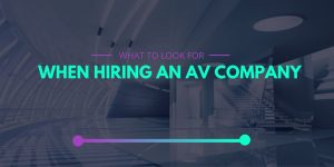What to look when hiring an audiovisual company